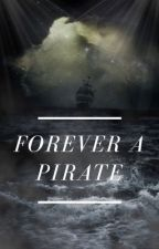 Forever A Pirate by EWinters