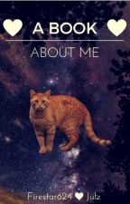 A book about me by firestar624