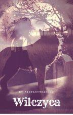 Wilczyca [Zakończone] ✅ by fantstyka2000
