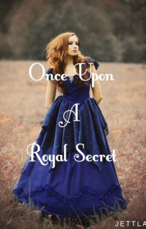 Once Upon a Royal Secret by Jettla