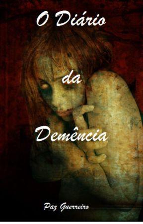O DIÁRIO DA DEMÊNCIA by Pazguerreiro