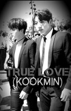(End) True LOVE (KOOKMIN) by RiJeonPark