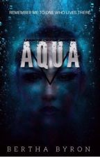 Aqua - A Vampire Novel by Bertha_Byron