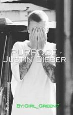 Purpose - Justin Bieber  by Girl_Green7