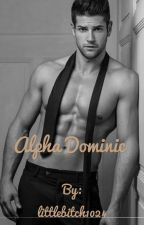 Alpha Dominic by littlebitch1024