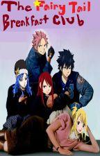 Fairy Tail: The Breakfast Club by tatitex1