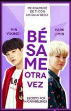 Bésame Otra Vez [Yoonmin]  [Proximamente] by NaiaraBelen123