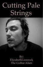 Cutting Pale Strings (dd/lb Frerard)  by ElizabethLionrock