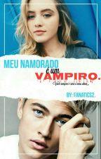 Meu Namorado É Um Vampiro by FanaTics2