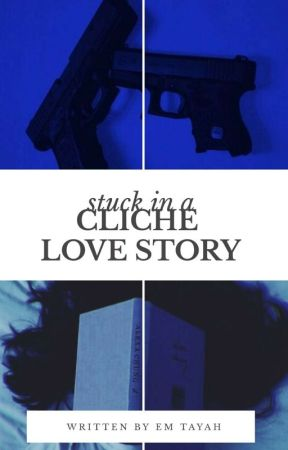 Stuck In A Cliche Love Story by teenytinyteacup72