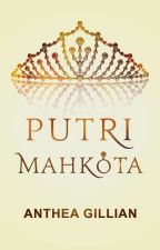 [IN] Putri Mahkota by AntheaFeather