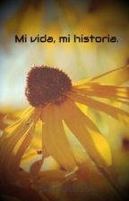 Mi vida, mi historia. by pucca20016
