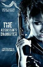 The Assassin's Daughter || On Hold by XmysterysmileX