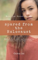 Spared from the Holocaust by oliviaxlee