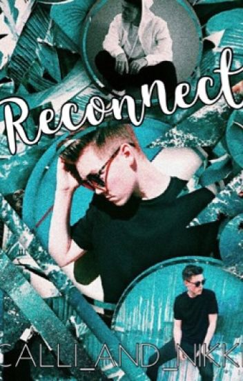 RECONNECT - ZACH HERRON (WHY DON'T WE) *completed*