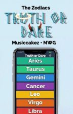 The Zodiacs Truth or Dare by Musiccakez