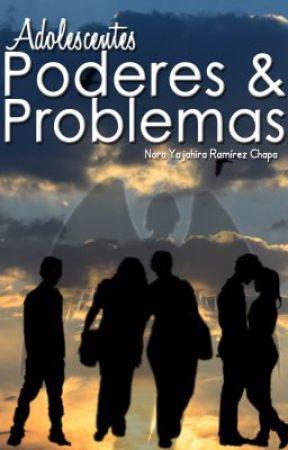 Adolescentes; poderes & problemas. by NoraYajahira