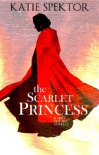 (ON HOLD) The Scarlet Princess [A Seize the Day Novella] by KatieSpektor