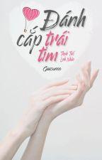 [Editing] Đánh Cắp Trái Tim | Thịnh Thế • Linh Nhân by gaasunoo