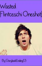 Wasted [Flintceschi Oneshot] by StorybookEnding13
