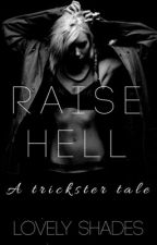 Raise Hell | Part I by Lovely_Shades