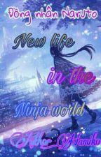 [Đồng nhân Naruto] Cuộc Sống Mới Ở Thế Giới Ninja by malano_man-la-bgoc