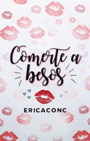 Comerte a Besos by ericaconc