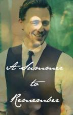 A Summer to Remember (a Tom Hiddleston fanfiction) by thishiddlestonfan