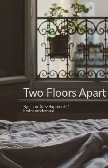 Two Floors Apart (Louis Tomlinson AU)