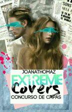 EXTREME COVERS - Concurso de capas (INSCRIÇÕES FECHADAS) by JoanaThomaz