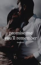 Promise Me You'll Remember // Elijah Mikaelson Story by feministic