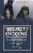 Weakly Knocking- The Scythian Contest Entry by Kellystar321
