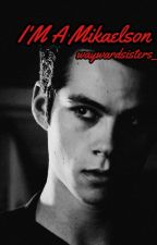 I'm a Mikaelson by -KolxMikaelson-
