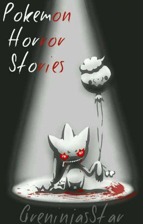 Pokémon Horror Stories by GreninjasStar