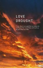 love drought | kth. by LYTEARS-