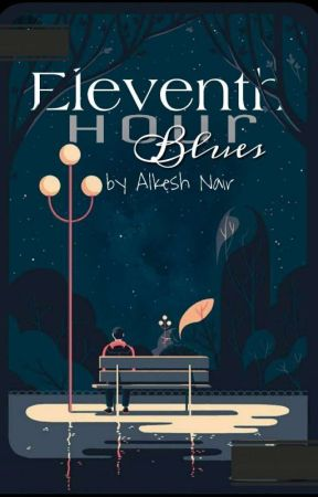 Eleventh Hour Blues- Poems, Quotes And More by nairalkesh