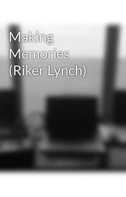 Memories (Riker Lynch) - A Riker Lynch Love Story - Page 1 - Wattpad