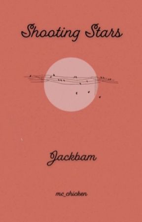 Shooting Stars ★ JackBam  by Mc_Chicken