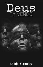 Deus tá vendo  by fabiogomes19864