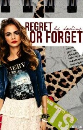 Regret or Forget {Book 2} by TheresNo_Rush