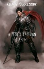 Chaos' successor (Percy Jackson Fanfic) (fanfiction.net) by cooljazzftw