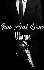 Gun & Love by uli3anne89