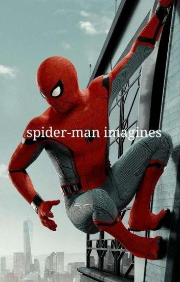 Spider-Man Imagines - mariah - Wattpad