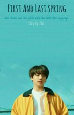 First And Last Spring [FANFICTION] by Navi_llera