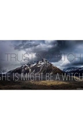 Trust No Bitch (She Might Be A Witch) by stephcohen