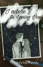 I Adore To Loving You by Freyay