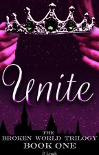 Unite: The Broken World Trilogy Book I [Completed!] by lionobsession