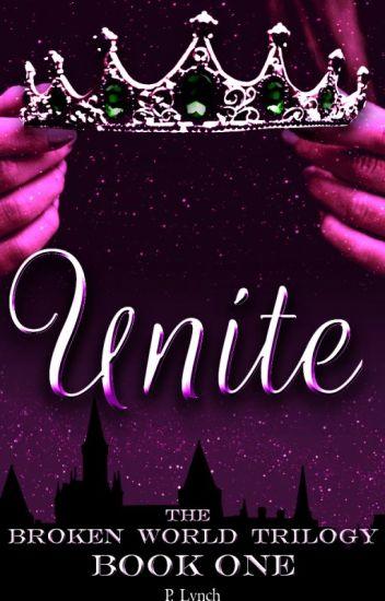 Unite (Broken World Trilogy) [Regular Updates!]