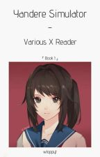  Yandere Simulator  ✿ Various X Reader [One-Shots] by Otaku-Chan57