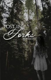 Lost in Forks by Angie2332